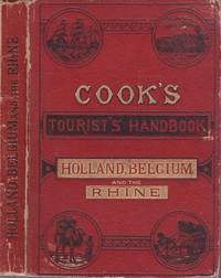 Cook's Tourist's Handbook for Holland, Belgium, and The Rhine