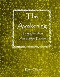 image of The Awakening: Large Student Annotation Edition: Formatted with wide spacing and margins and extra pages between chapters for your own notes and ideas (Write on Literature)