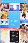 image of Crete on the Half Shell: A Story About an Island, Good Friends and Food
