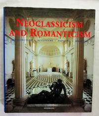Neoclassicism and Romanticism Architecture, Sculpture, Painting, Drawings 1750-1848