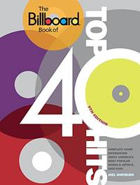 The Billboard Book of Top 40 Hits, 9th Edition: Complete Chart Information about America's Most Popular Songs and Artists, 1955-2009 by  Joel Whitburn - Paperback - 1899-12-30 - from Spellbound and Biblio.com