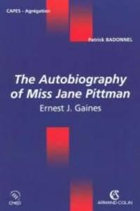 The Autobiography of Miss Jane Pittman de Ernest J Gaines