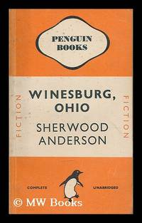 Winesburg, Ohio : a group of tales of Ohio small-town life / Sherwood Anderson