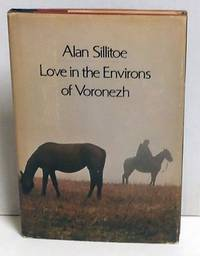 Love in the Environs of Voronezh by  Alan Sillitoe - First Edition - 1969 - from citynightsbooks and Biblio.com