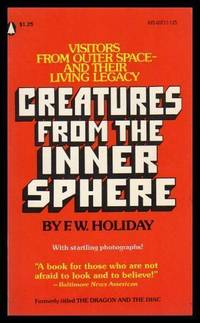 CREATURES FROM THE INNER SPHERE - Visitors from Outer Space and Their Living Legacy