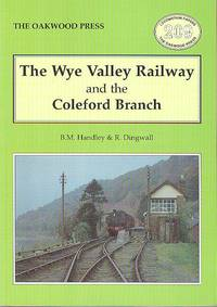 The Wye Valley Railway and the Coleford Branch (Locomotion Papers 209).