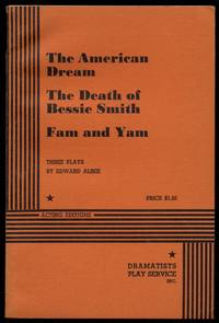 The American Dream, The Death of Bessie Smith, Fam and Yam: Three Plays by Edward Albee