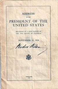 ADDRESS OF THE PRESIDENT OF THE UNITED STATES DELIVERED AT A JOINT SESSION OF THE TWO HOUSES OF CONGRESS NOVEMBER 11, 1918