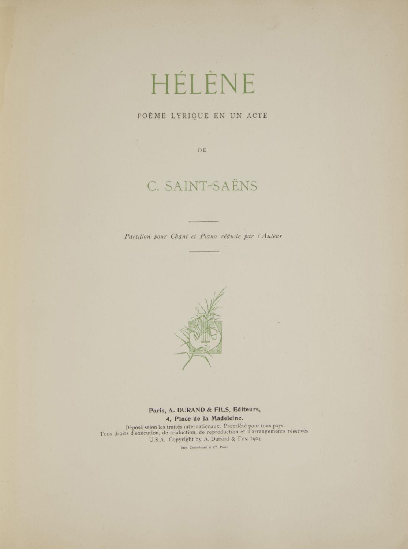 Hélène Poème Lyrique En Un Acte Partition Pour Chant Et Piano Réduite Par Lauteur Piano Vocal Score By Camille 1835 1921 Saint Saëns First