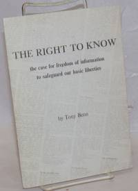 The Right to Know: the case for freedom of information to safeguard our basic liberties
