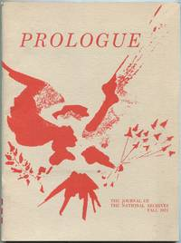 Prologue: The Journal of the National Archives: Fall 1972, Volume 4, Number 3 by  edited by)  Herman J. - First Edition - 1972 - from Between the Covers- Rare Books, Inc. ABAA and Biblio.co.uk