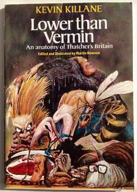 Lower than Vermin: An Anatomy of Thatcher\'s Britain