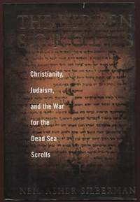 Hidden Scrolls ;  Christianity, Judaism, and the War for the Dead Sea  Scrolls  Christianity, Judaism, and the War for the Dead Sea Scrolls