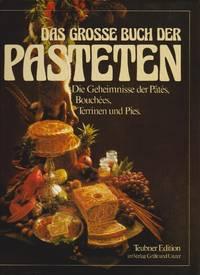 Das Grosse Buch Der Pasteten: Die Geheimnisse Der Pates, Bouchees, Terrinen Und Pies (The Big Book of Pies; The Secrets of Pates, Bouchees, Terrinen and Pies)