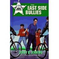 The East Side Bullies (Toby Andrews and the Junior Deputies , No 3)