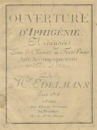 Ouverture d'Iphigénie Arrangée Pour le Clavecin ou Forté Piano Avec Accompagnement de Violon ad Libitum... Prix 2th 8f. [Keyboard part only]