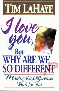 I Love You  but why Are We so Different? Make the Differences Work for You