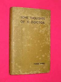 Some Thoughts of a Doctor by Frederick Parkes Weber - Hardcover - Revised Edition - 1935 - from Bookbarrow (SKU: 3833)