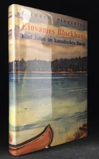 Einsames Blockhaus; Funf Jahre Im kanadischen Busch (Originally published as Wilderness Wife.)