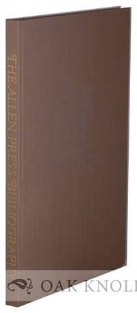 ALLEN PRESS BIBLIOGRAPHY, A FACSIMILE WITH ORIGINAL LEAVES AND ADDITIONS TO DATE INCLUDING A CHECKLIST OF EPHEMERA. THE
