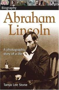 DK Biography Abraham Lincoln: A Photographic Story of a Life