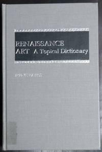 Renaissance Art: A Topical Dictionary by  Irene Earls - Hardcover - 1987-11-13 - from GuthrieBooks and Biblio.com