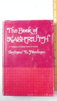 The book of Kashruth;: A treasury of Kosher facts and frauds