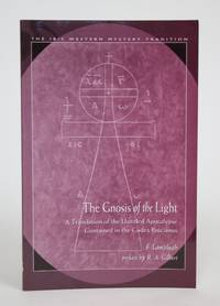 image of The Gnosis Of the Light: A Translation of the Untitled Apocalypse Contained in the Codex Brucianus