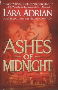 Ashes of Midnight by  Lara Adrian  - Hardcover  - Book Club Edition  - 2009  - from Ye Old Bookworm (SKU: W10598)