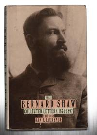 Bernard Shaw: Collected Letters Volume I : 1874-1897