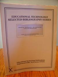 Artificial Intelligence and Instruction: A Selected Bibliography - Volume One in the Educational Technology Selected Bibliography Series