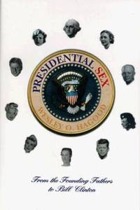 Presidential Sex : From the Founding Fathers to Bill Clinton by Wesley Hagood - Hardcover - 1995 - from ThriftBooks (SKU: G1559723084I3N01)