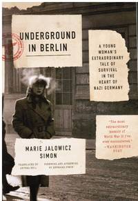 image of Underground in Berlin: a Young Woman's Extraordinary Tale of Survival in  the Heart of Nazi Germany
