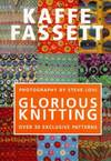 image of Glorious Knitting: Over 30 Exclusive Patterns