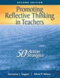 Promoting Reflective Thinking in Teachers : 50 Action Strategies