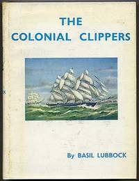 The Colonial Clippers by  Basil LUBBOCK - Hardcover - 1975 - from Between the Covers- Rare Books, Inc. ABAA and Biblio.com