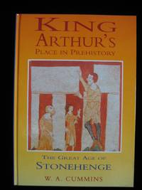 KING ARTHUR'S PLACE IN PREHISTORY