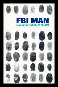 FBI Man; a Personal History / Louis Cochran