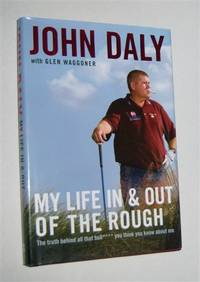 MY LIFE IN AND OUT OF THE ROUGH : The Truth Behind All the Bull**** You Think You Know about Me