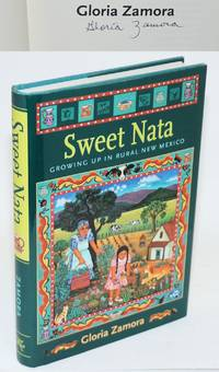 Sweet Nata: Growing Up in Rural New Mexico by  Gloria Zamora - Signed First Edition - 2009 - from Bolerium Books Inc., ABAA/ILAB (SKU: 191864)