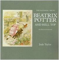 Beatrix Potter and Hill Top: An Illustrated Souvenir
