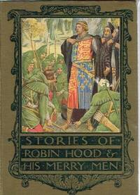 Robin Hood and his Merry Men by  Henry Gilbert - First Edition. 1 - from Round Table Books, LLC and Biblio.com