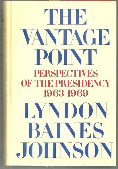 VANTAGE POINT Perspectives of the Presidency 1963-1969, Johnson, Lyndon Baines