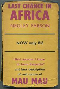 Last Chance in Africa by FARSON, Negley - 1952
