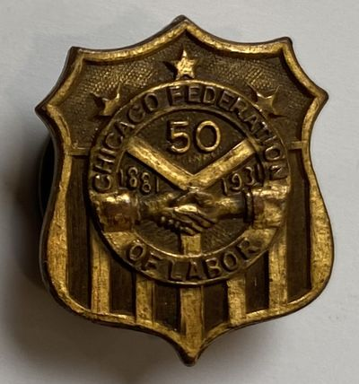 Chicago: Chicago Federation of Labor, 1931. Small pin, less than one inch across, very good. Manufac...