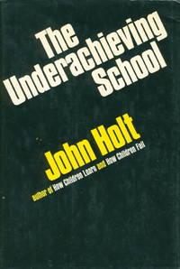 THE UNDERACHIEVING SCHOOL.