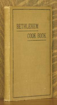 THE BETHLEHEM COOK BOOK, A COLLECTION OF RECIPES CONTRIBUTED BY THE LADIES OF BETHLEHEM, PA., AND VICINITY. IMPROVED AND REVISED by anonymous - Hardcover - 1914 - from Andre Strong Bookseller and Biblio.com