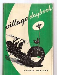 VILLAGE DAYBOOK: A SAC PRAIRIE JOURNAL by  August [illustrated by Frank Utpatel save for map endsheet by Hjalmar Skuldt] [Dust Wrapper by Jean Kendall] Derleth - First Edition - 1947 - from biblioboy and Biblio.com