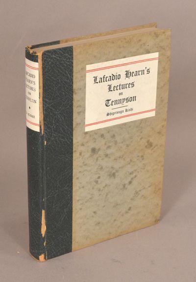 1941. HEARN, Lafcadio, ed. Shigetsugu Kishi. LAFCADIO HEARN'S LECTURES ON TENNYSON. Tokyo: The Hokus...
