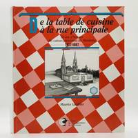 De la table de cuisine a la rue principale; 50 Ans d' Histoire Des Caisses Populaires Du Manitoba, 1937-1987;… by  Maurice Gauthier - First edition, First Printing - 1987 - from Black's Fine Books & Manuscripts (SKU: 3644)